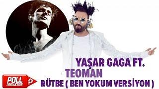 Yaşar Gaga Ft. Teoman - Rütbe ( Ben Yokum Versiyon ) - ( Official Audio ) Video