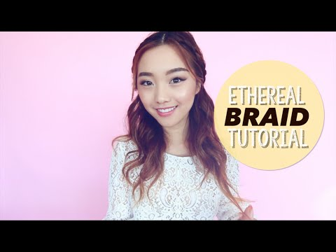 Ethereal Braid Hair Tutorial