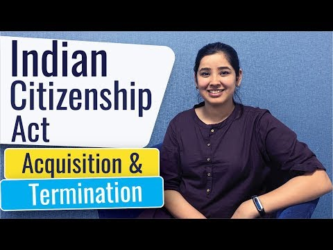 Indian Citizenship Act | Acquisition and Loss of Citizenship | Sec 3 - 10