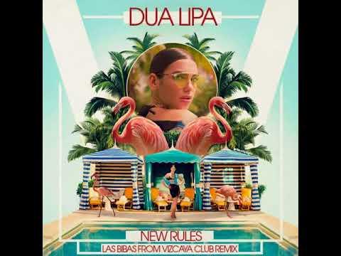 Dua Lipa - New Rules (Las Bibas From Vizcaya Club Remix)