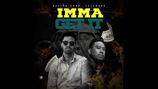 Dr. Cano x yell0sub - Imma Get It ( Audio)