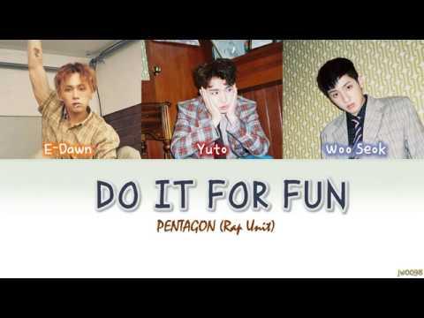 PENTAGON (펜타곤) - Do It For Fun (재밌겠다) (Rap Unit) Color Coded Lyrics (HAN+ROM+ENG)