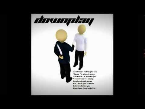 Downplay - Hated You From Hello [Lyrics]