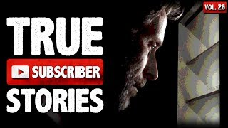 The Neighbor In My Attic | 9 True Scary Subscriber Horror Stories (Vol. 26)