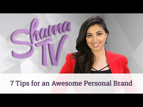 7 Tips for an Awesome Personal Brand - Shama TV: Episode 24
