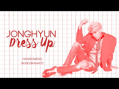 Jonghyun (종현) - Dress Up (Han|Rom|Eng)