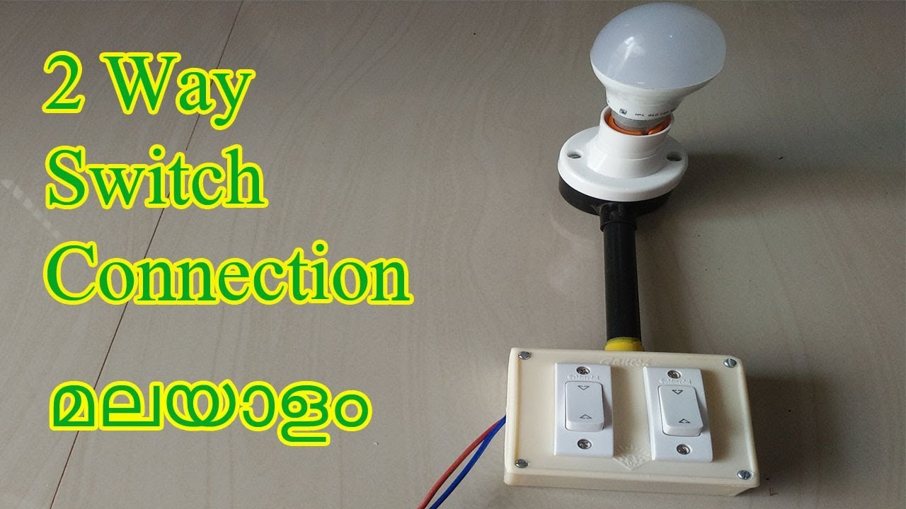 two way switch connection in house wiring malayalam 2way [ 1280 x 720 Pixel ]