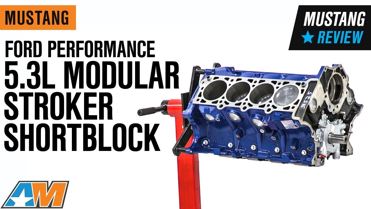 1979-2019 Mustang Ford Performance 5 3L Modular Stroker Shortblock Review