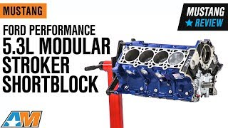 1979-2019 Mustang Ford Performance 5.3L Modular Stroker Shortblock Review