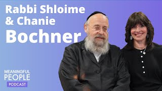 The Story of Rabbi Shloime & Chanie Bochner - Founders of Bonei Olam | Meaningful People #19