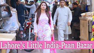 Lahore's Little INDIA | Paan Bazaar | Sana Amjad