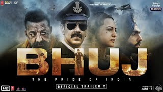 Bhuj: The Pride Of India - Official Trailer 2| Ajay D. Sonakshi S. Sanjay D. AmmyV. Nora F |13th Aug Image