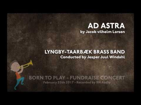 Ad Astra (Jacob Vilhelm Larsen) Lyngby-Taarbæk Brass Band