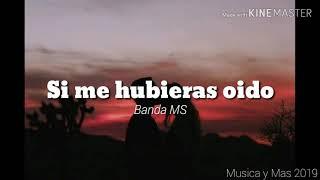 SI ME HUBIERAS OIDO - BANDA MS (LETRA)
