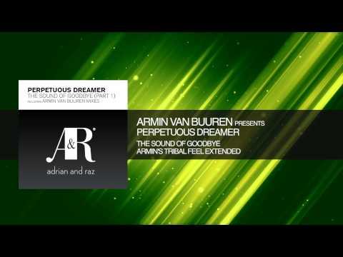 Armin van Buuren presents Perpetuous Dreamer - The Sound of Goodbye Armin's Tribal Feel Extended