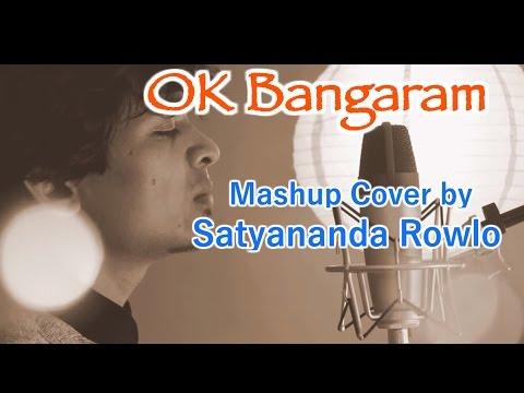 OK Bangaram Telugu Cover | Mashup by Satyananda Rowlo | AR Rahman | Dulquer Salmaan, Nitya Menon
