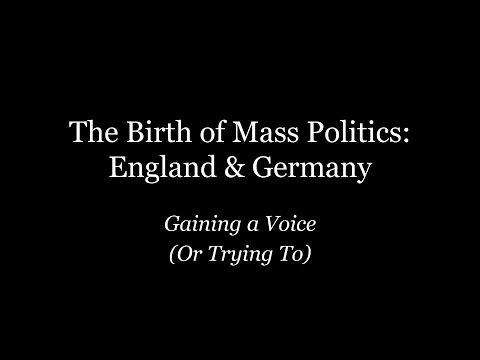 Birth of Mass Politics: England & Germany