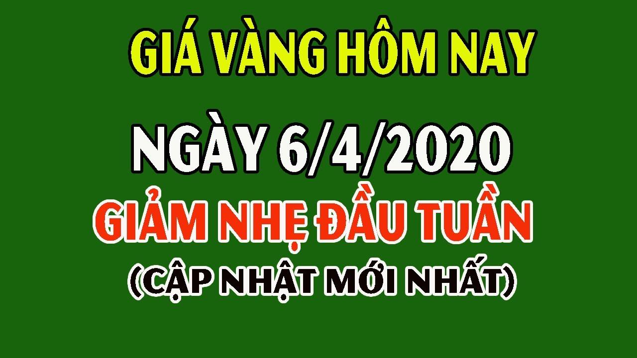 Giá Vàng Hôm Nay 6/4/2020: Giá Vàng 9999 Hôm Nay Giảm Nhẹ Đầu Tuần