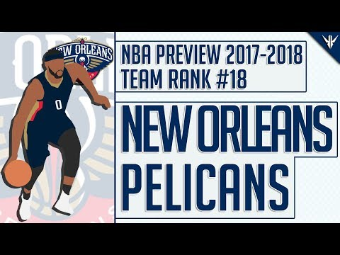 New Orleans Pelicans | 2017-18 NBA Preview (Rank #18)