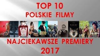 TOP 10- Najbardziej oczekiwane polskie filmy 2017