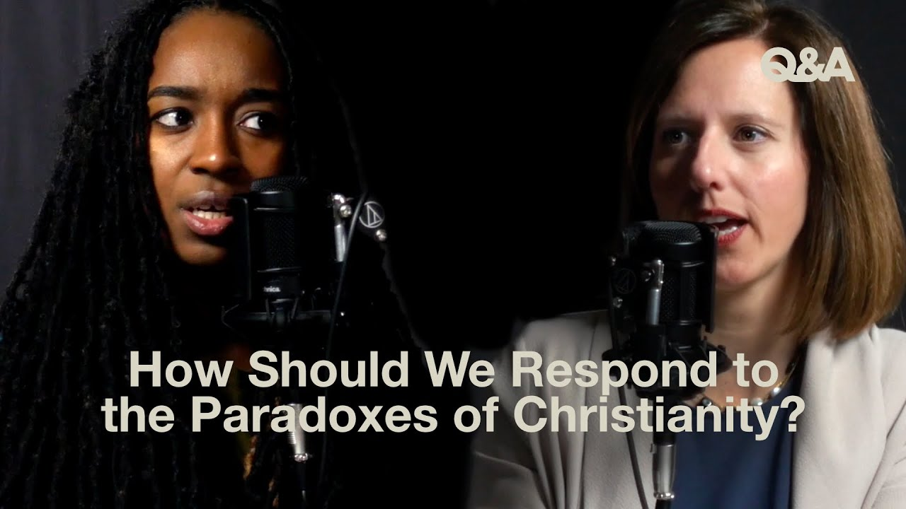 How Should We Respond to the Paradoxes of Christianity? - Jackie Hill Perry & Jen Pollock