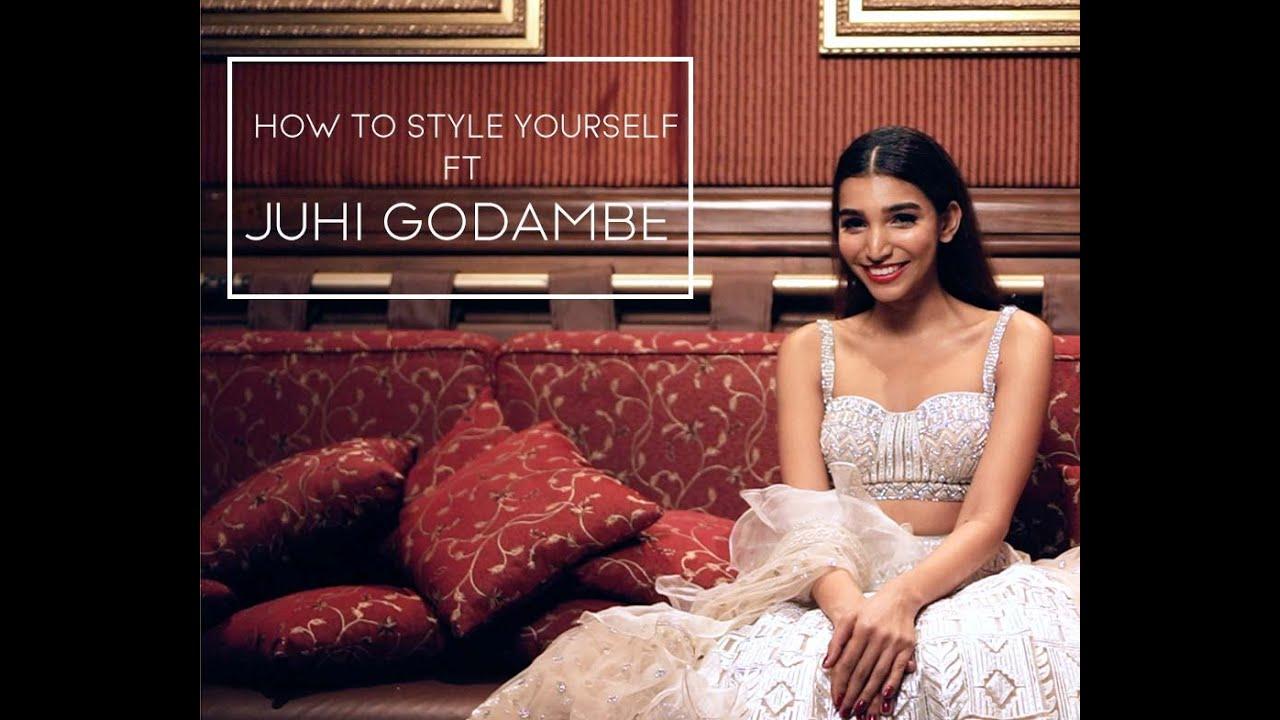 HOW TO STYLE YOURSELF FT JUHI GODAMBE