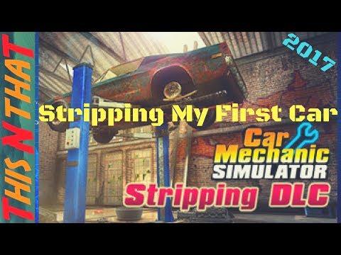 Car Mechanic Simulator 2015, Stripping My First Car - 2017 |