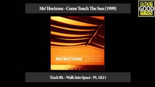 Mo' Horizons - Walk Into Space - Pt. 1&11