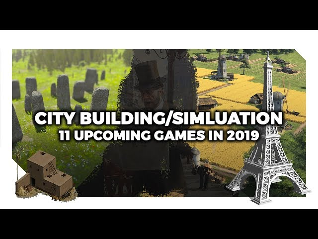 11 Upcoming City Building/Simulation Games 2019