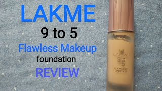 Lakme 9 to 5 flawless Makeup Foundation Review