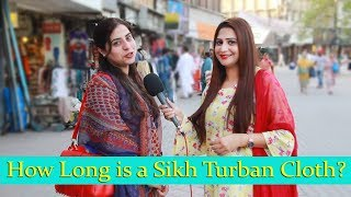 How Long is a Sikh Turban Cloth ? | What Pakistani People Know about Sikh Community | Sana Amjad