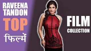 Top 10 Movies Of Raveena Tandon
