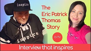 O•TV Mindful Conversations • The Eric Patrick Thomas Story