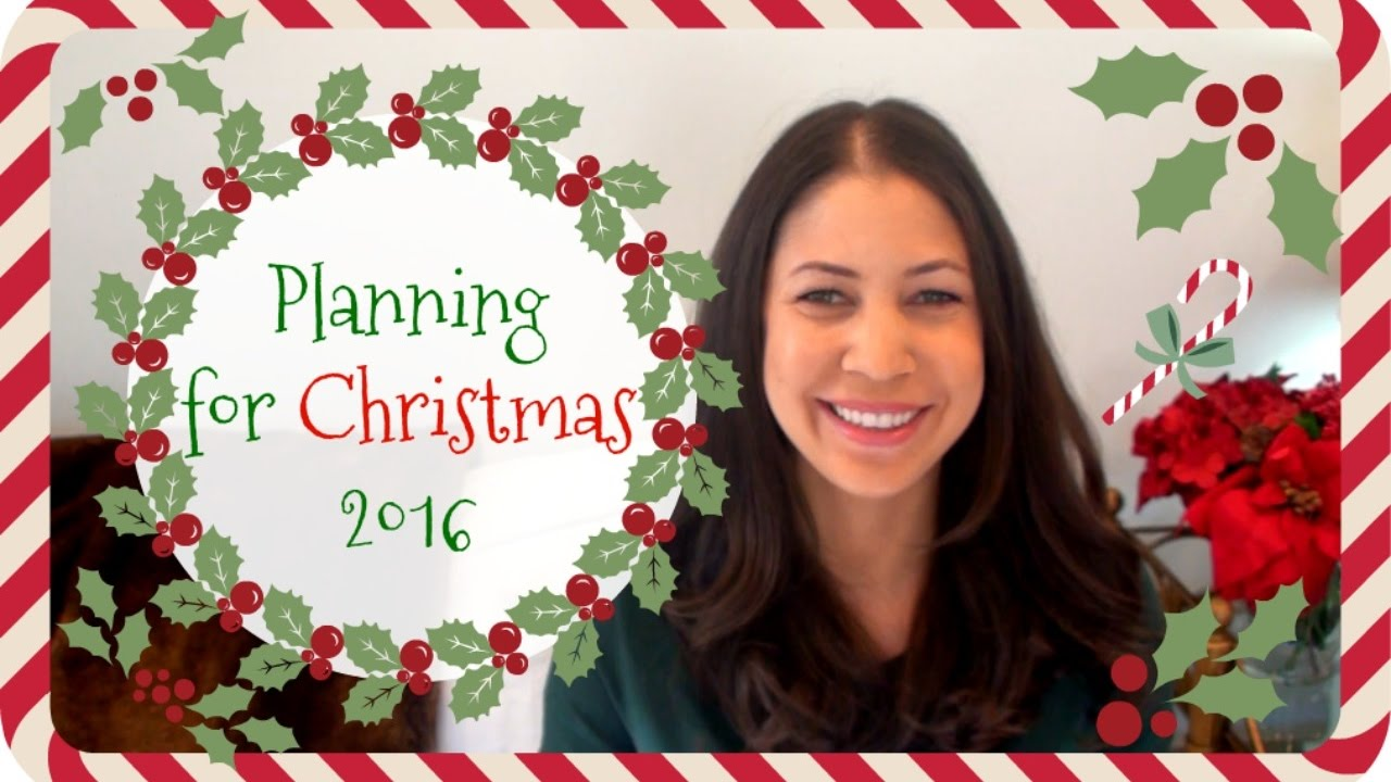 planning for christmas 2016 youtube