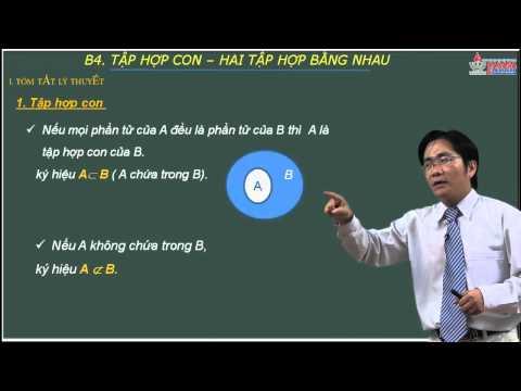 Video giải tích lớp 10 - Môn Toán - Tập hợp con - Hai tập hợp bằng nhau - Cadasa.vn