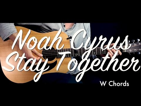 Noah Cyrus Stay Together Guitar Tutorial Lesson Guitar Cover W