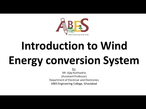 Introduction to Wind Energy Conversion System by Mr. Ajay Kushwaha  [NCER]