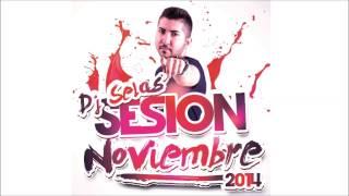 06. DJ Selas Sesion Noviembre 2014