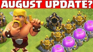 GROSSES AUGUST UPDATE?    CLASH OF CLANS    Let