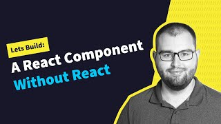 Creating A React Component WITHOUT React