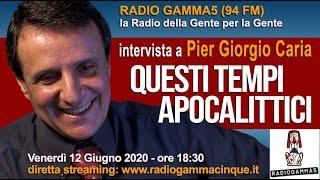 QUESTI TEMPI #APOCALITTICI - Radio Gamma 5 #intervista Pier Giorgio #Caria