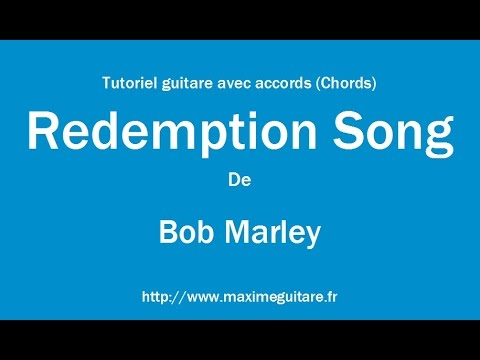 Redemption Song Bob Marley Tutoriel Guitare Avec Accords Chords