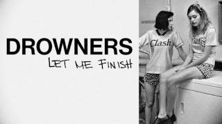 Drowners - Let Me Finish (Official)