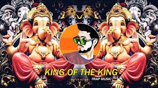 King Of The King   Trap Music - Dj SiD Jhansi   Ganpati Viserjan