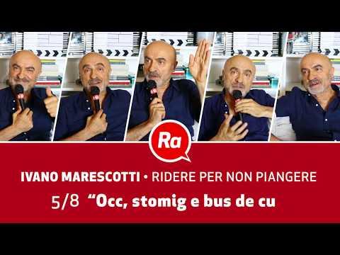 Ivano Marescotti. Ridere per non piangere / 5. Occ, Stomig e Bus de cul