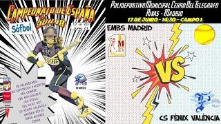 EMBS MADRID vs CS FÈNIX VALÈNCIA - 14:30 - GRUPO A - FASE CLASIFICACIÓN