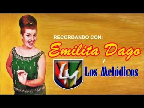 Recordando con EMILITA DAGO y LOS MELÒDICOS
