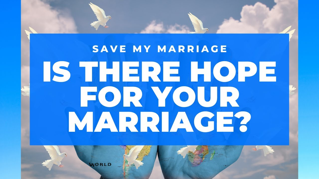 Is there Hope for my Marriage? Consider these 4 Things