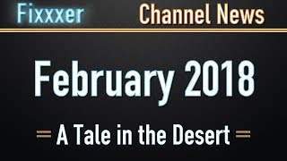 Channel News - February 2018 - A Tale in the Desert, Hunt Showdown