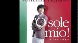 藤澤ノリマサ - 'O sole mio !(オ・ソレ・ミオ)